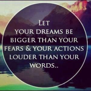 Let your dreams be big
